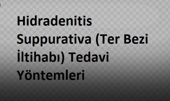 Hidradenitis Suppurativa Ter Bezi İltihabı Tedavi Yöntemleri