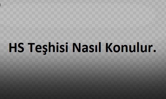 HS Teşhisi Nasıl Konulur.