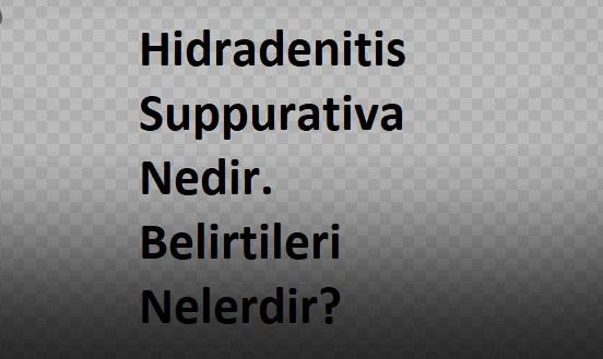 Hidradenitis Suppurativa Nedir. Belirtileri Nelerdir?